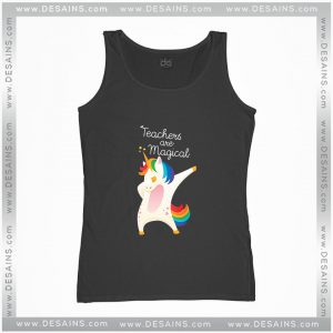 Cheap Tank Top Teachers Are Magical Dab Dance Unicorn Size S-3XL