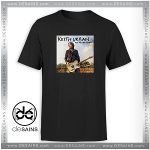 Best Cheap Tee Shirt Keith Urban Put You In A Song Size S-3XL