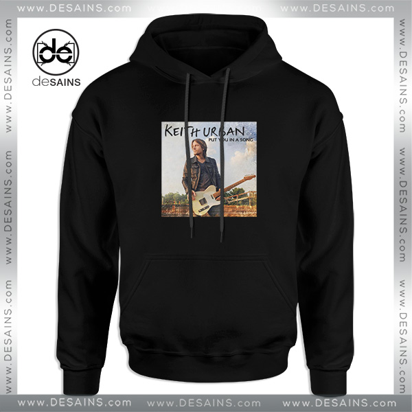 7c70870df Buy-Cheap-Hoodie-Keith-Urban-Put-You-In-A-Song-Size-S-3XL.jpg