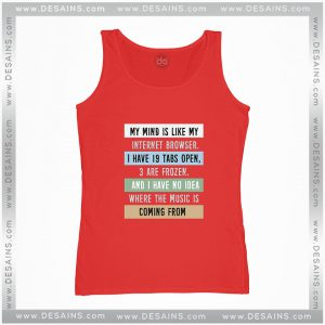 Buy Cheap Tank Top My Mind is like a Internet Browser Size S-3XL