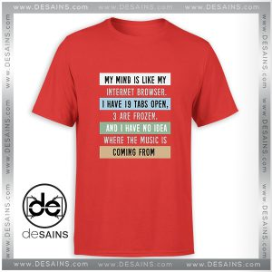 Cheap Graphic Tee Shirt My Mind is like a Internet Browser Size S-3XL
