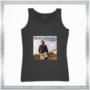 Cheap Tank Top Keith Urban Put You In A Song Size S-3XL