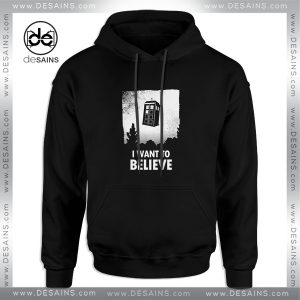 Buy Hoodie I Want to Believe Tardis Adult Unisex Size S-3XL