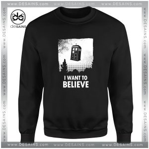 Cheap Sweatshirt I Want to Believe Tardis Crewneck Size S-3XL