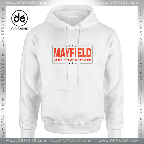 pretty nice 9cfc2 a902c Buy Hoodie Baker Mayfield Make Cleveland Great Again Size S-3XL