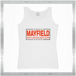 Tank Top Baker Mayfield Make Cleveland Great Again