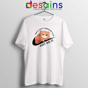 Tshirt Himouto Umaru Chan Just Do It Cheap Graphic Tee Shirts S-3XL