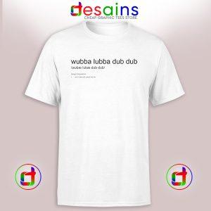 Tshirt Wubba Lubba Dub Dub Rick Morty Cheap Graphic Tee Shirts S-3XL
