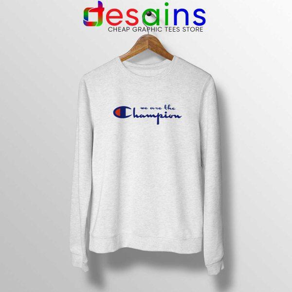 Buy Sweatshirt We Are The Champion Queen Crewneck Sweater S-3XL