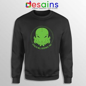Sweatshirt Cthulhu Will Remember That Crewneck Size S-3XL