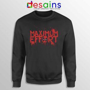Deadpool Maximum Effort Sweatshirt Marvel Comics Merch Size S-3XL