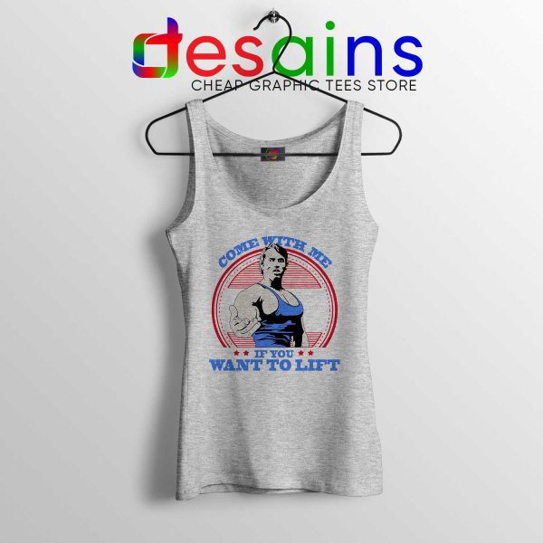 Cheap Tank Top Arnold Schwarzenegger Come With Me if You Want To Lift Sport Grey