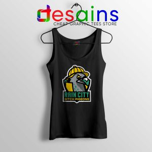 Cheap Tank Top Rain City Bitch Pigeons Tank Tops Size S-3XL