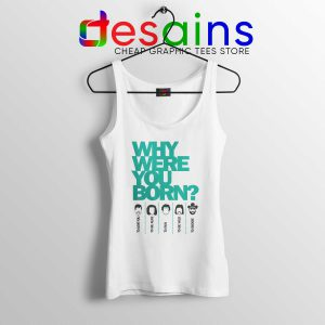 Cheap Tank Top Why Were You Born Tank Top Mens and Womens