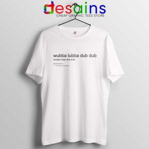 Cheap Tee Shirt Wubba Lubba Dub Dub Rick and Morty Size S-3XL