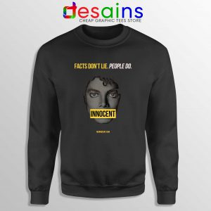 Sweatshirt Michael Jackson Innocent Facts Don't Lie People Do