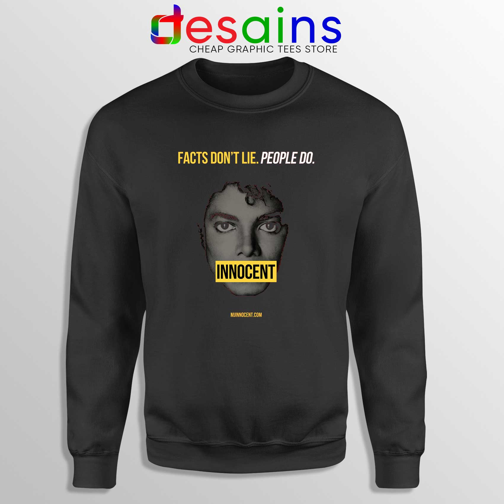 407d357a Sweatshirt-Michael-Jackson-Innocent-Facts-Don't-Lie-People-Do.jpg