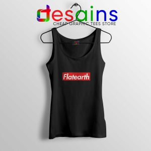 Tank Top Supreme Flat Earth Cheap Tank Tops Size S-3XL