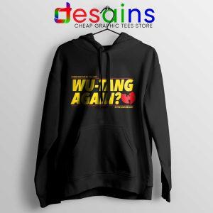 Best Hoodie Wu Tang Again and Again Buy Hoodie Adult Unisex