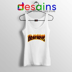 Best Tank Top Dracarys Thrasher Fire Tank Tops Game of Thrones