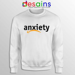 Buy Sweatshirt Anxiety Amazon Logo Crewneck Sweater Funny