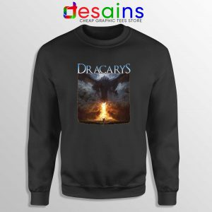 Buy Sweatshirt Dracarys Dragon Fire Game of Thrones Size S-3XL