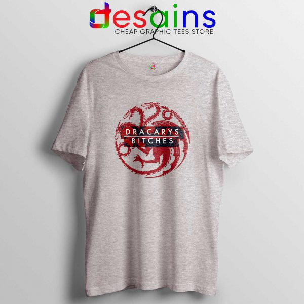 Buy Tee Shirt Sport Grey Dracarys Bitches Game of Thrones