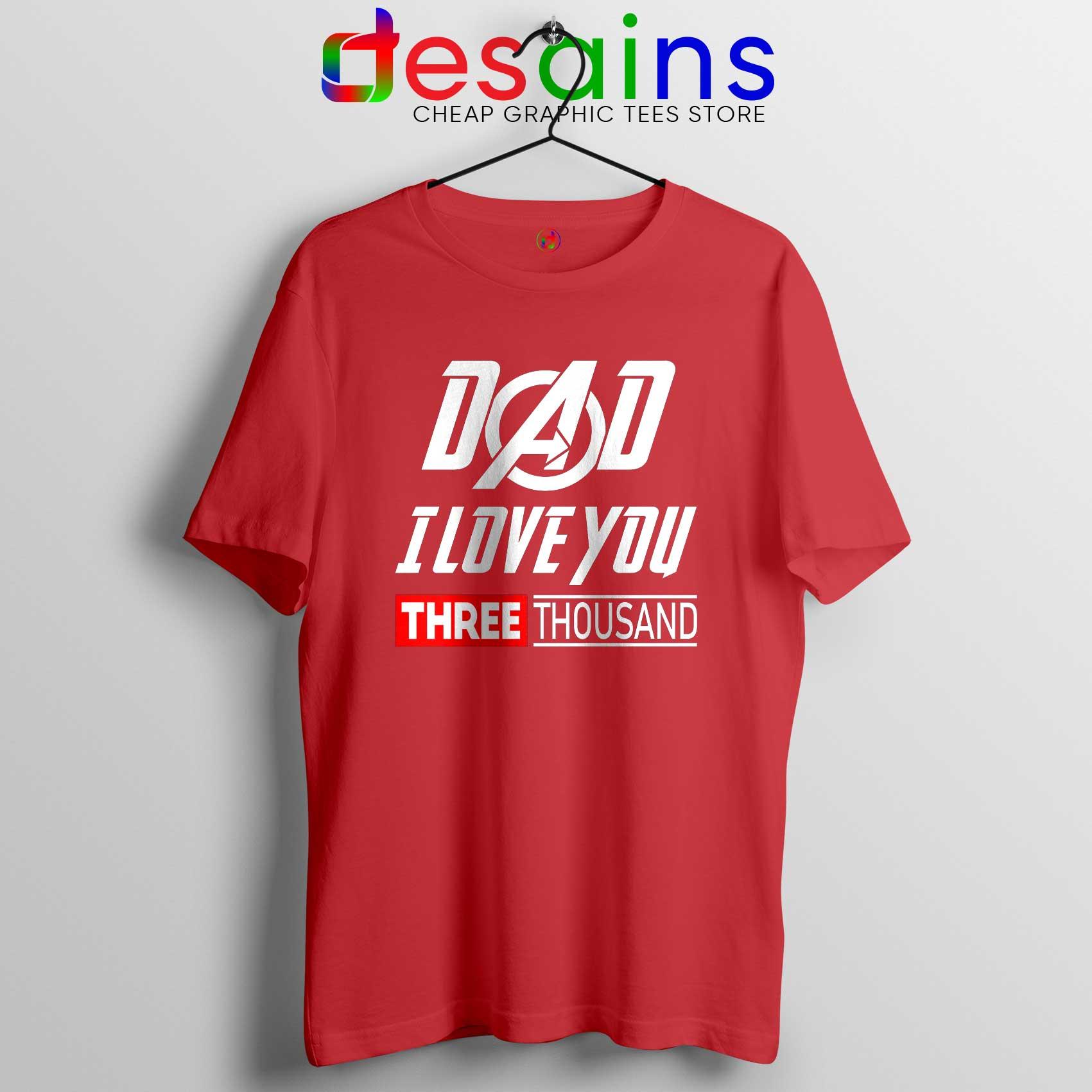 e9b2c0d7 Dad I Love You 3000 Tee Shirt Iron Man Avengers Endgame Size S-3XL