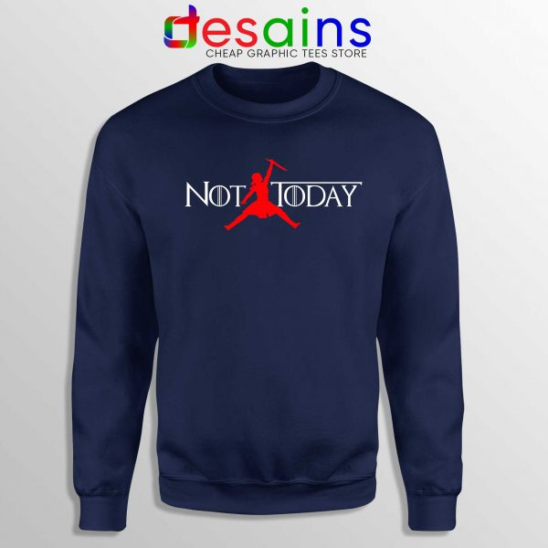 Sweatshirt Air Arya Stark Not Today Sweater Game of Thrones Navy