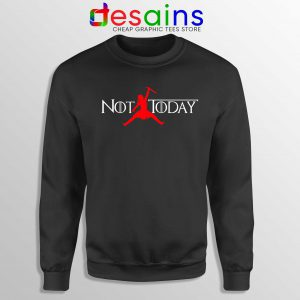 Sweatshirt Air Arya Stark Not Today Sweater Game of Thrones Size S-3XL