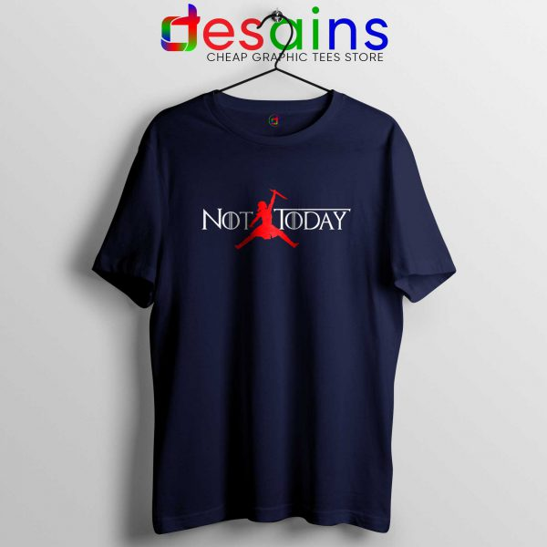 Tee Shirt Air Arya Not Today Game of Thrones Tshirt Nike Navy Blue