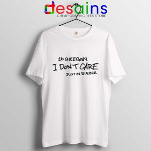Tee Shirt I Don't Care Tshirt Ed Sheeran and Justin Bieber