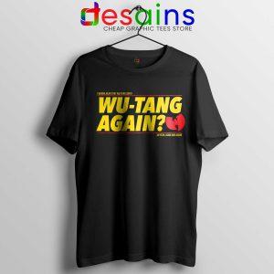 Tee Shirt Wu Tang Again and Again Buy Tshirt Wu Tang Clan