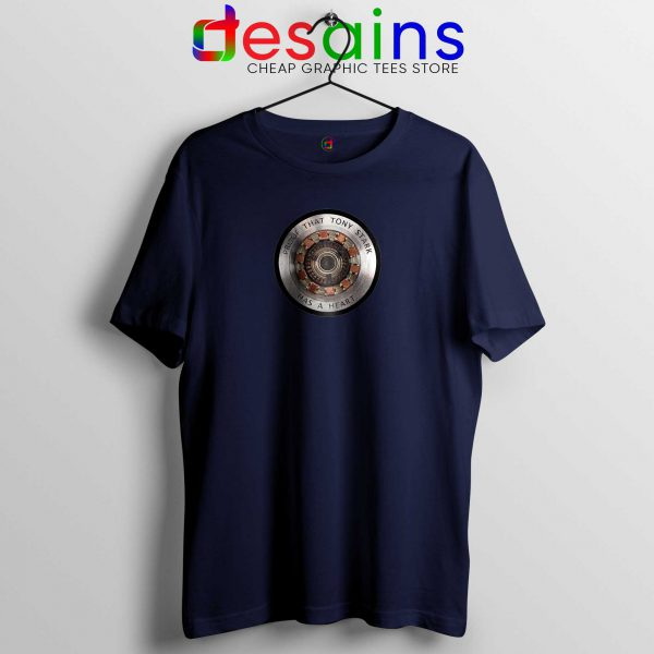 Best Tshirt Navy Blue Proof That Tony Stark Has a Heart Iron Man