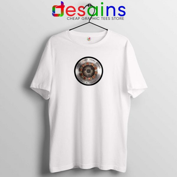 Best Tshirt White Proof That Tony Stark Has a Heart Iron Man