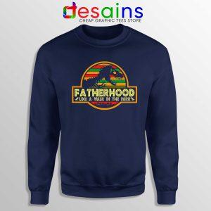Buy Sweatshirt Fatherhood Like A Walk In The Park Retro Vintage T-Rex