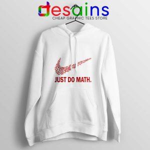 Hoodie Just Do Math Cheap Hoodies Just Do it Nike Parody