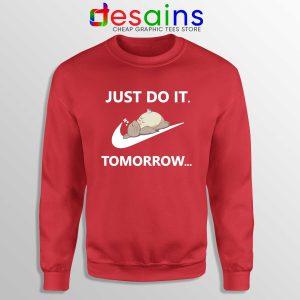 Just Do It Tomorrow Sweatshirt Nike Parody Funny Crewneck Sweater