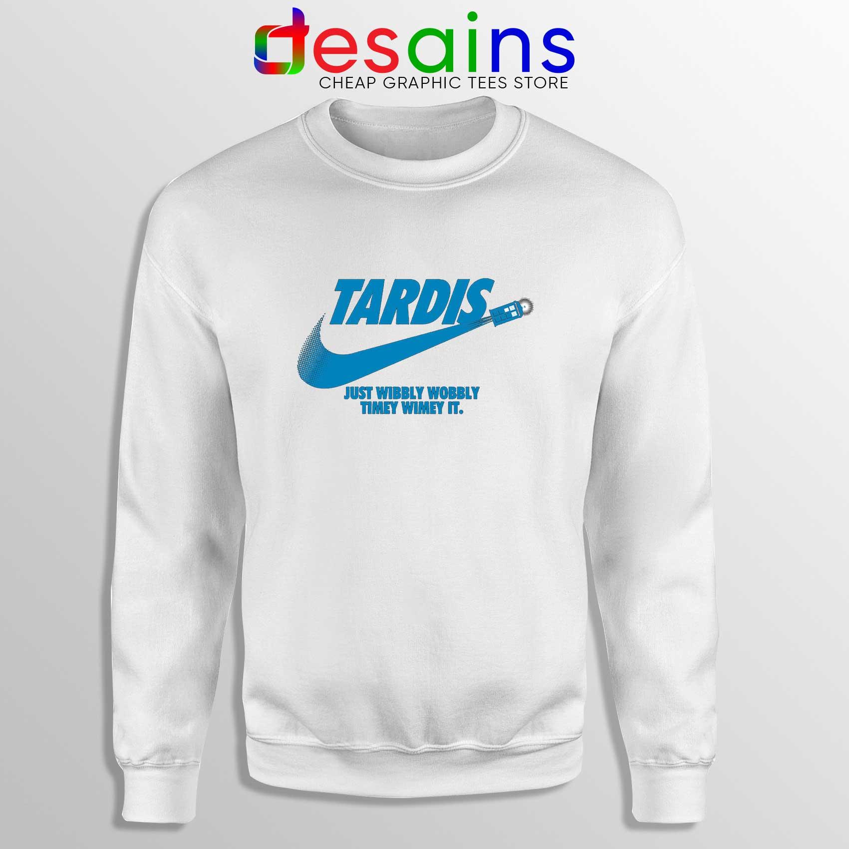 Nike Tardis Just Wibbly Wobbly Hoodies Sweatshirts