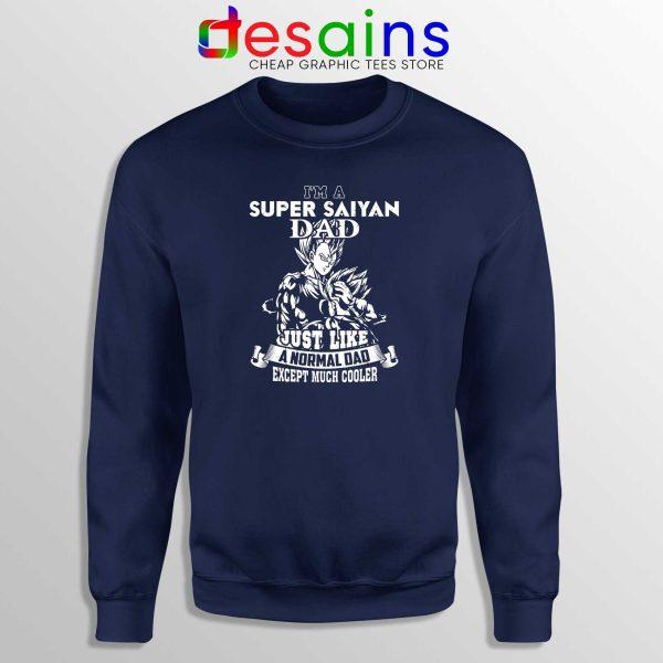Sweatshirt Navy Blue Dad Im A Super Saiyan Sweater Just Like A Normal Dad