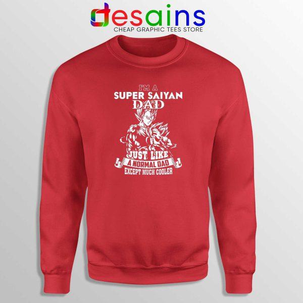 Sweatshirt Red Dad Im A Super Saiyan Sweater Just Like A Normal Dad