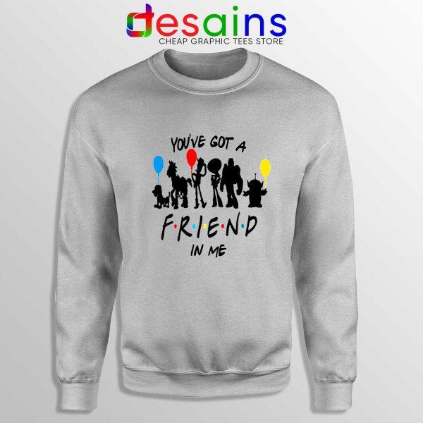 Sweatshirt Sport Grey You've Got A Friend In Me Toy Story Friends