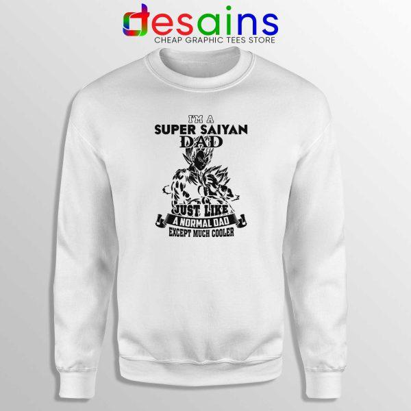 Sweatshirt White Dad Im A Super Saiyan Sweater Just Like A Normal Dad