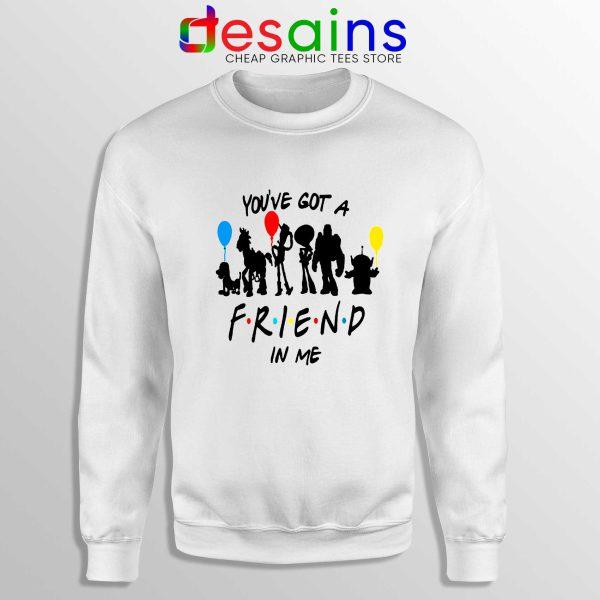 Sweatshirt You've Got A Friend In Me Toy Story Friends Sweater S-3XL