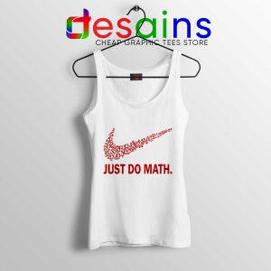 Tank Top Just Do Math Tanks Just Do it Nike Parody Size S-3XL