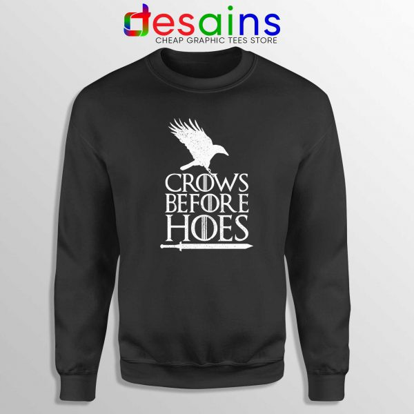 Crows Before Hoes Black Sweatshirt Cheap Sweater Game Of Thrones