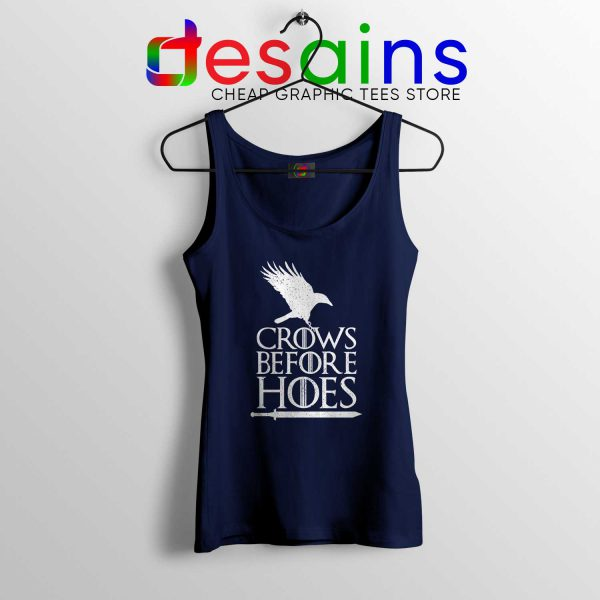 Crows Before Hoes Navy Tank Top Cheap Graphic Tanks Game Of Thrones