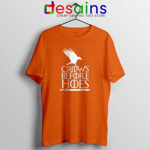 Crows Before Hoes Orange Tee Shirt Game Of Thrones Tshirt Size S-3XL