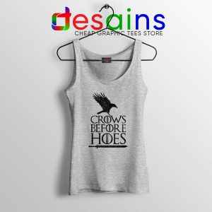 Crows Before Hoes Tank Top Cheap Graphic Tanks Game Of Thrones