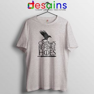 Crows Before Hoes Tee Shirt Game Of Thrones Tshirt Size S-3XL